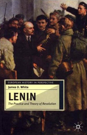 Lenin: The Practice and Theory of Revolution