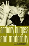 Anthony Burgess and Modernity