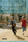 Lebanese Cinema by Lina Khatib