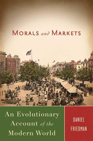 morals-and-markets-an-evolutionary-account-of-the-modern-world