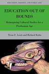Education Out of Bounds: Reimagining Cultural Studies for a Posthuman Age