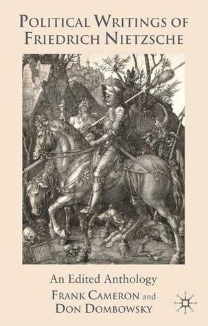 Political Writings of Friedrich Nietzsche: An Edited Anthology