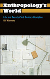 Anthropology's World: Life in a Twenty-First-Century Discipline