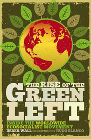 The Rise of the Green Left: Inside the Worldwide Ecosocialist Movement