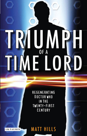 triumph-of-a-time-lord-regenerating-doctor-who-in-the-twenty-first-century