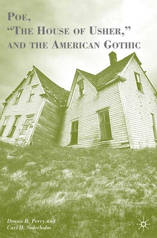"Poe, ""The House of Usher,"" and the American Gothic"