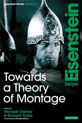 Towards a Theory of Montage by Sergei Eisenstein