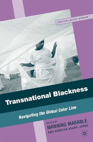 Transnational Blackness: Navigating the Global Color Line (Critical Black Studies)