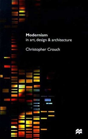 Modernism in Art, Design and Architecture
