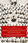 Iran's Constitutional Revolution: Popular Politics, Cultural Transformations and Transnational Connections