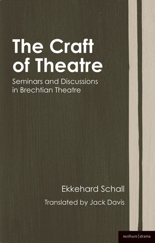 The Craft of Theatre: Seminars and Discussions in Brechtian Theatre (Biography and Autobiography): Seminars and Discussions in Brechtian Theatre