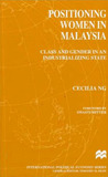 Positioning Women in Malaysia: Class and Gender in an Industrializing State (International Political Economy)