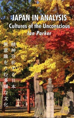 Japan in Analysis: Cultures of the Unconscious