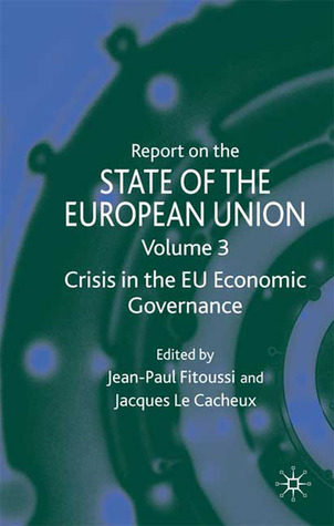 Report on the State of the European Union: Crisis in the EU Economic Governance Volume 3
