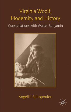 Virginia Woolf, Modernity and History: Constellations with Walter Benjamin Descargue libros electrónicos gratis en teléfonos inteligentes