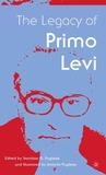 The Legacy of Primo Levi (Italian & Italian American Studies)