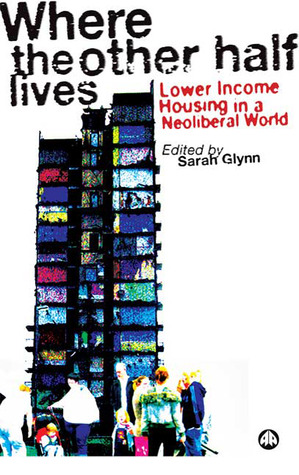 where-the-other-half-lives-lower-income-housing-in-a-neoliberal-world