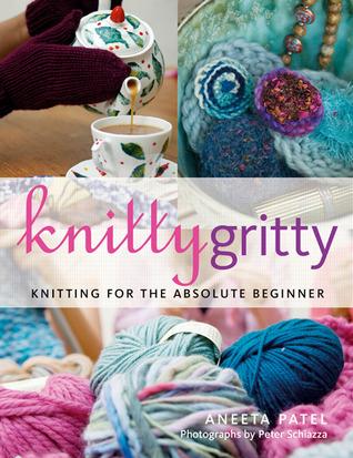 Knitty Gritty by Aneeta Patel