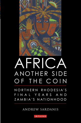 Descargar el eBook de Google Africa: Another Side of the Coin: Northern Rhodesia's Final Years and Zambia's Nationhood
