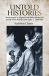 Untold Histories: Black People in England and Wales During the Period of the British Slave Trade, c. 1660-1807