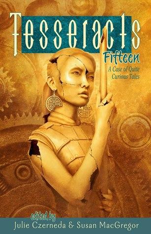 Tesseracts Fifteen by Julie E. Czerneda