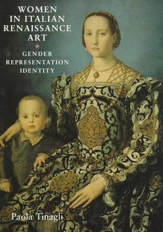 Women in Italian Renaissance Art: Gender, Representation and Identity