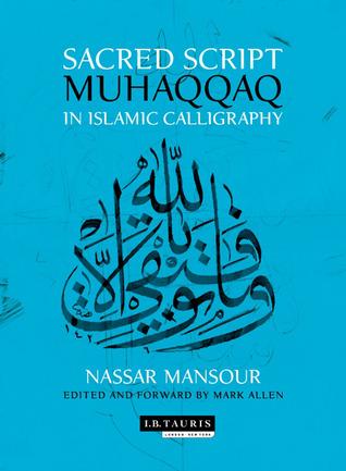 Sacred Script: Muhaqqaq in Islamic Calligraphy