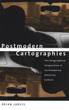 Postmodern Cartographies: The Geographical Imagination in Contemporary American Culture