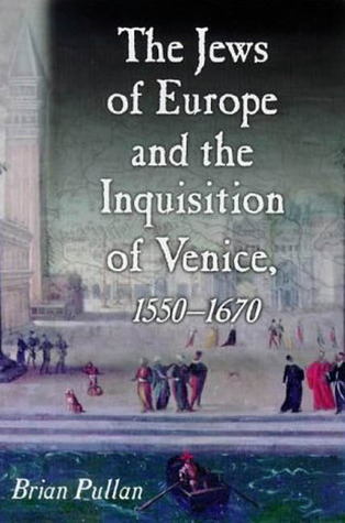 The Jews of Europe and the Inquisition of Venice: 1550-1620 Descarga y descarga de libros electrónicos