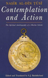 Contemplation and Action: The Spiritual Autobiography of a Shi'i Philosopher