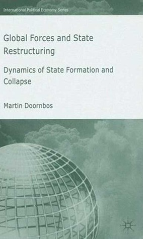 Global Forces and State Restructuring by Martin Doornbos