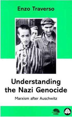 Understanding the Nazi Genocide: Marxism After Auschwitz