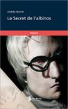 Le secret de l'albinos by Andréa Novick