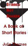 Stirred Not Shaken