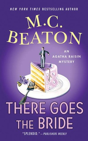 There Goes the Bride (Agatha Raisin, #20)