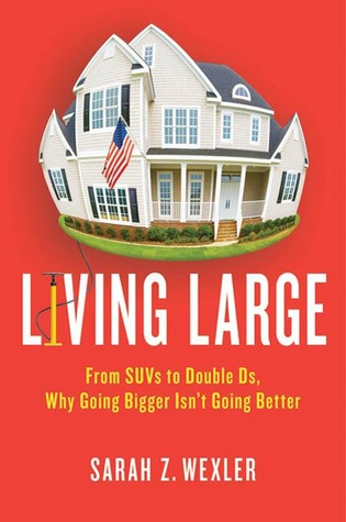 Living Large by Sarah Z. Wexler
