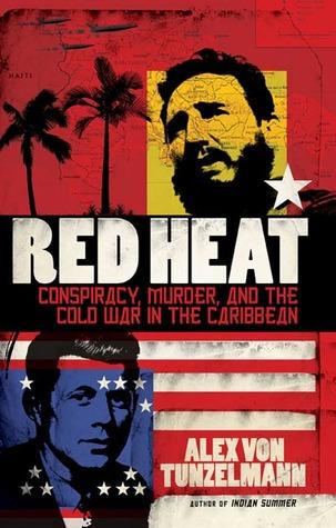 Red Heat by Alex von Tunzelmann