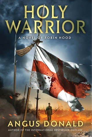 Holy Warrior by Angus Donald