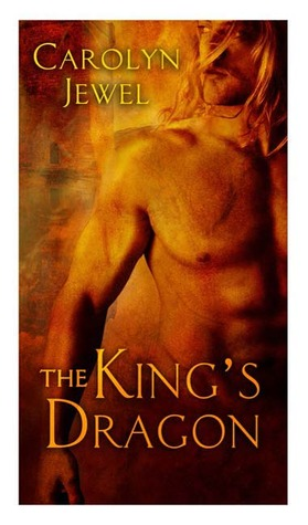 The King's Dragon by Carolyn Jewel