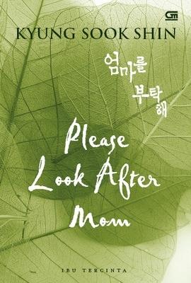 Please Look After Mom - Ibu Tercinta by Kyung-Sook Shin