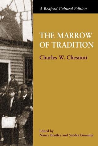 Téléchargements de livres électroniques gratuits au format pdf The Marrow of Tradition by Charles W. Chesnutt, Sandra Gunning, Nancy Bentley PDF DJVU
