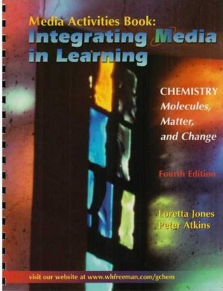 Chemistry: Molecules, Matter, and Change Media Activities Book: Integrating Media in Learning