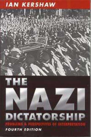 The Nazi Dictatorship: Problems and Perspectives of Interpretation