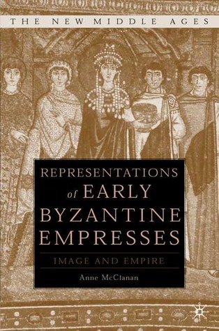 Representations of Early Byzantine Empresses: Image and Empire