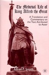 The Medieval Life of King Alfred the Great by Asser