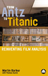 From Antz to Titanic: Reinventing Film Analysis