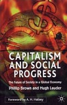 Capitalism and Social Progress: The Future of Society in a Global Economy