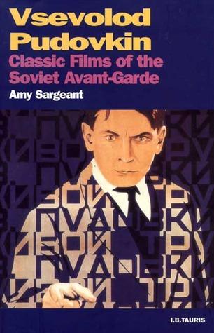 Vsevolod Pudovkin: Classic Films of the Soviet Avant-Garde