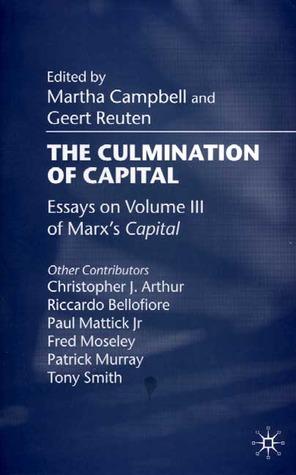 The Culmination of Capital: Essays on Volume III of Marx's 'Capital'