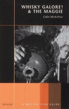 Whisky Galore! and the Maggie: A British Film Guide
